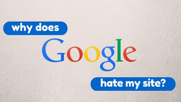 6 lý do khiến Google ghét website của bạn